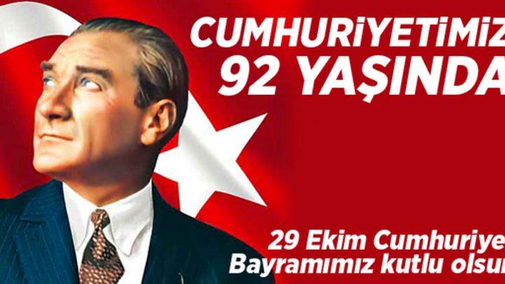 Cumhuriyetimizin 92. Yaşı Kutlu Olsun